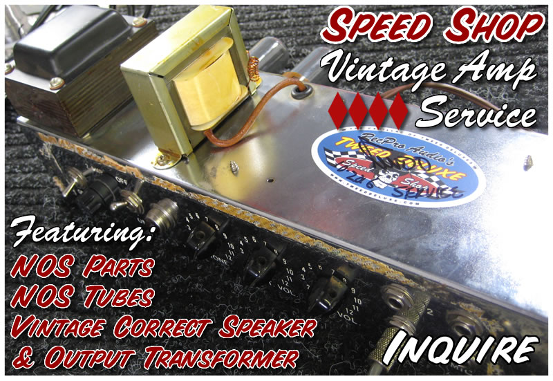 Tweed Deluxe Speed Shop Vintage Amp Service and Repair